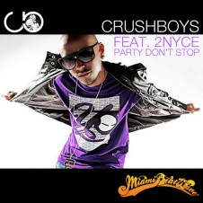 CRUSHBOYS feat. 2NYCe – Party Don't Stop (Remix)
