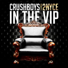 CRUSHBOYS feat. 2NYCe – In The VIP